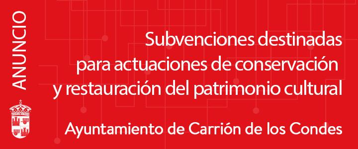 Subvenciones destinadas para conservación y restauración del patrimonio cultural