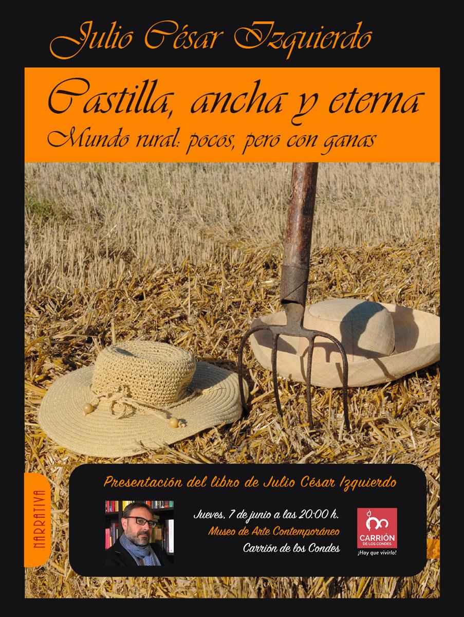 Castilla, ancha y eterna Julio César Izquierdo