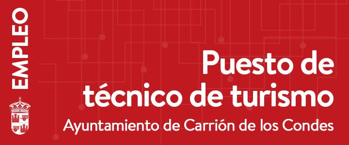 Convocatoria para cubrir un puesto de técnico de turismo para el Ayuntamiento de Carrión de los Condes