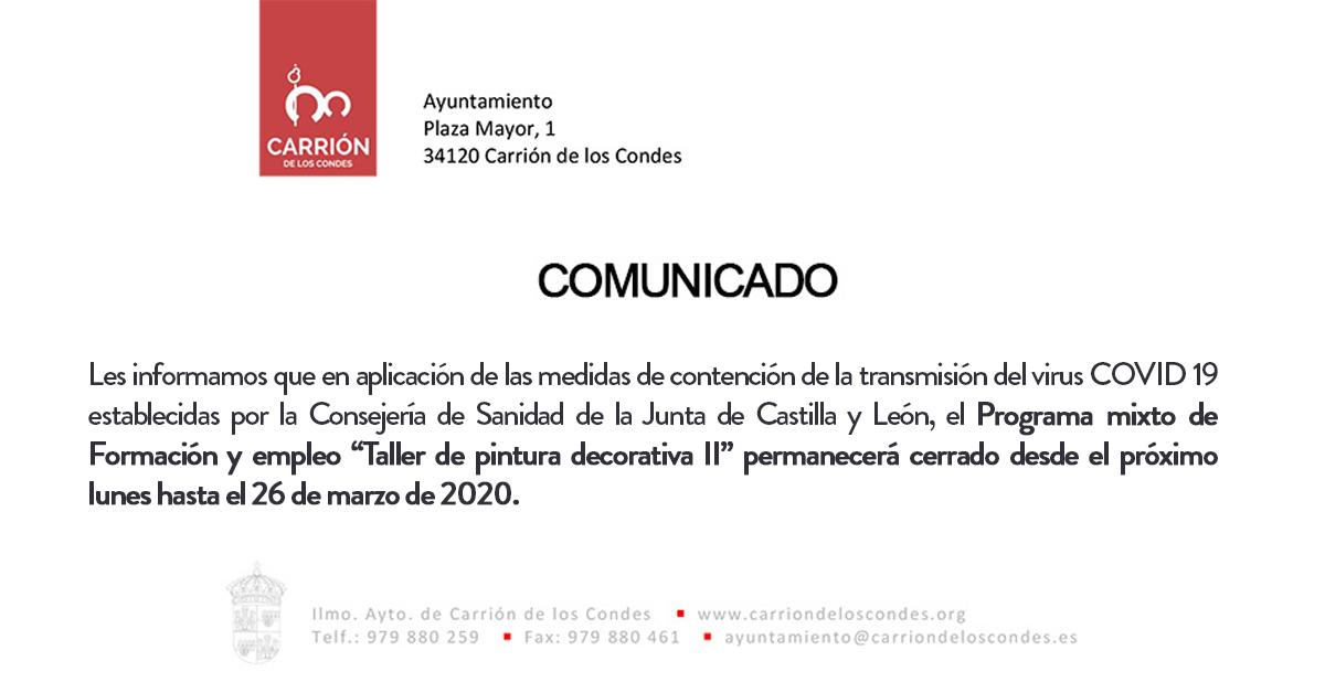 """Les informamos que en aplicación de las medidas de contención de la transmisión del virus COVID 19 establecidas por la Consejería de Sanidad de la Junta de Castilla y León, el Programa mixto de Formación y empleo """"Taller de pintura decorativa II"""" permanecerá cerrado desde el próximo lunes hasta el 26 de marzo de 2020."""