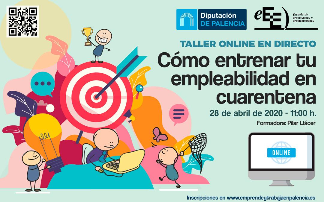 La Diputación de Palencia ofrece un taller online gratuito para entrenar la empleabilidad en cuarentena.