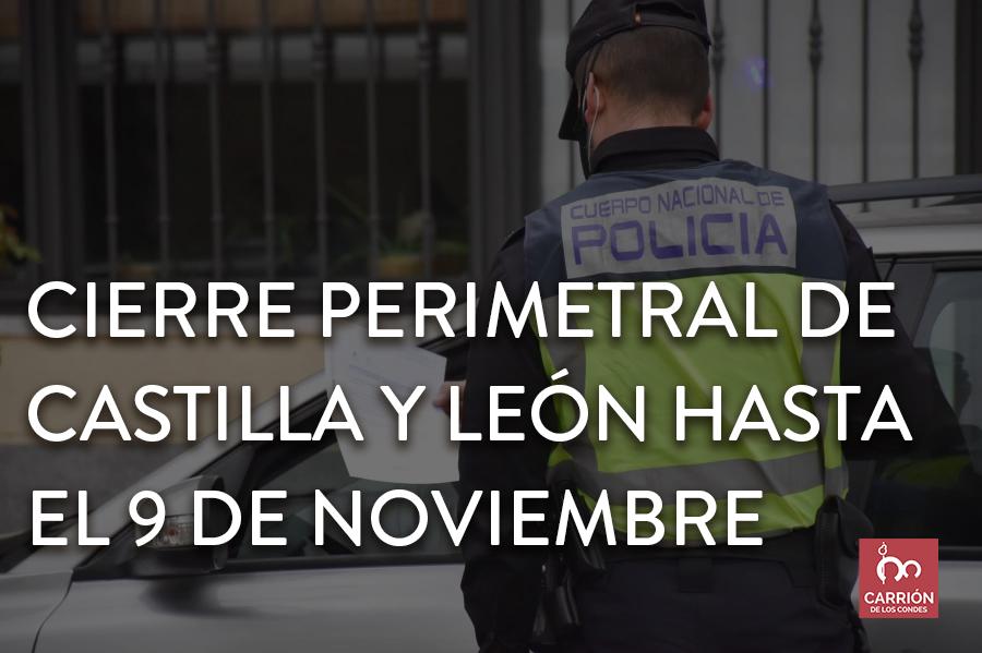 Cierre perimetral de Castilla y León hasta el 9 de noviembre